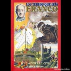 Libros de segunda mano: LOS TEBEOS QUE LEIA FRANCO. EN LA GUERRA CIVIL. IMPHET.. Lote 207340605