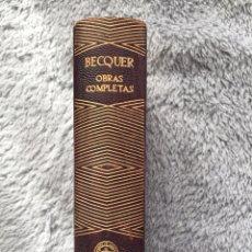 Libros de segunda mano: GUSTAVO ADOLFO BÉCQUER OBRAS COMPLETAS AGUILAR. Lote 207340792