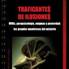 Libros de segunda mano: TRAFICANTES DE ILUSIONES. OVNIS, PARAPSICOLOGÍA, ENIGMAS Y POSVERDAD. CUADERNO DE CAMPO 5. CARBALLAL. Lote 207342205