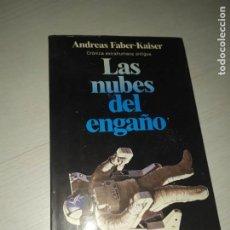 Libros de segunda mano: LAS NUBES DEL ENGAÑO . CRÓNICA EXTRAHUMANA ANTIGUA - ANDREAS FABER-KAISER. Lote 207344798
