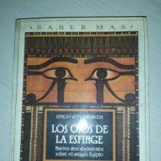 Libros de segunda mano: LOS OJOS DE LA ESFINGE. NUEVOS DESCUBRIMIENTOS SOBRE EL ANTIGUO EGIPTO - ERICH VON DÄNIKEN. Lote 207345037