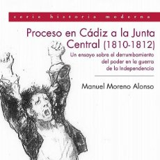 Libros de segunda mano: PROCESO EN CÁDIZ A LA JUNTA CENTRAL (1810-1812). UN ENSAYO SOBRE EL DERRUMBAMIENTO DEL PODER .-NUEVO. Lote 207346490