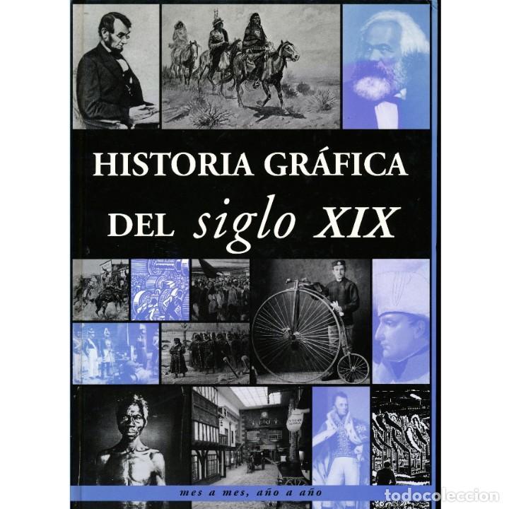 HISTORIA GRAFICA DEL SIGLO XIX. EDIMAT LIBROS (Libros de Segunda Mano - Historia - Otros)