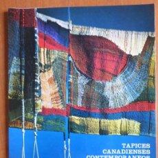 Livros em segunda mão: TAPICES CANADIENSES CONTEMPORANEOS. - CATALOGO EXPOSICIÓN DE 1983. Lote 207432467