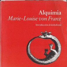 Libros de segunda mano: ALQUIMIA : [INTRODUCCIÓN AL SIMBOLISMO] / MARIE-LOUISE VON FRANZ. Lote 207441268