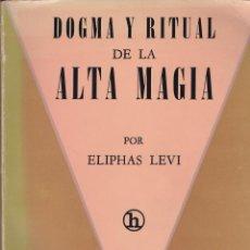 Libros de segunda mano: DOGMA Y RITUAL DE LA ALTA MAGIA / ELIPHAS LEVI. Lote 207441901