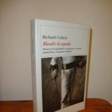 Livres d'occasion: BLANDIR LA ESPADA - RICHARD COHEN - DESTINO - MUY BUEN ESTADO, RARO. Lote 207447451