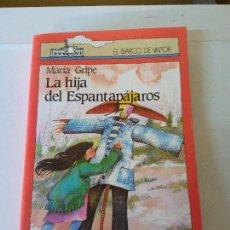 Libros de segunda mano: LA HIJA DEL ESPANTAPÁJAROS. MARIA GRIPE. EL BARCO DE VAPOR. 14ª EDICION. EDICIONES SM.. Lote 207475153