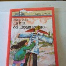 Libros de segunda mano: LA HIJA DEL ESPANTAPÁJAROS. MARIA GRIPE. EL BARCO DE VAPOR. 14ª EDICION. EDICIONES SM.. Lote 207475203