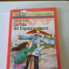 Libros de segunda mano: LA HIJA DEL ESPANTAPÁJAROS. MARIA GRIPE. EL BARCO DE VAPOR. 14ª EDICION. EDICIONES SM.. Lote 207475231