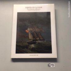 Libros de segunda mano: ESPAÑA EN LA MAR UNA HISTORIA MILENARIA. Lote 207500583