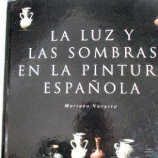 Libros de segunda mano: LA LUZ Y LAS SOMBRAS EN LA PINTURA ESPAÑOLA - MARIANO NAVARRO. Lote 207532032