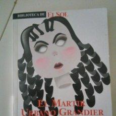 Libros de segunda mano: EL MÁRTIR URBANO GRANDIER, DE ALEJANDRO DUMAS. BIBLIOTECA EL SOL. Lote 207549926
