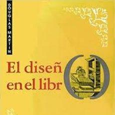 Libros de segunda mano: DOUGLAS MARTIN - EL DISEÑO DEL LIBRO. Lote 207610243