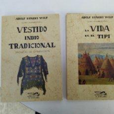 Libros de segunda mano: VESTIDO INDIO TRADICIONAL Y LA VIDA DEL TIPO ADOLF HUNGRY WOLF. Lote 207621791