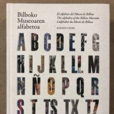 Libros de segunda mano: EL ALFABETO DEL MUSEO DE BILBAO. KIRMEN URIBE. EDITA : FUNDACIÓN MUSEO DE BELLAS ARTES DE BILBAO. Lote 207626348