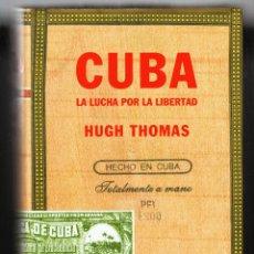 Libros de segunda mano: CUBA LA LUCHA POR LA LIBERTAD HUGH TOMAS DEBATE BARCELONA 2011. Lote 207630463