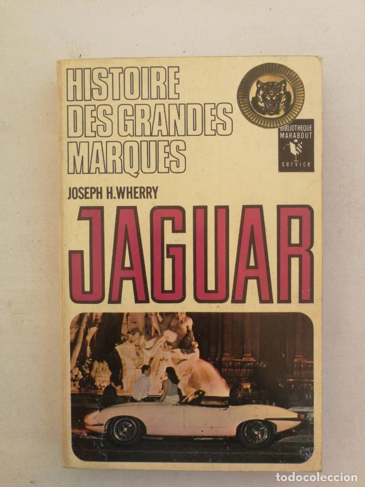 ANTIGUO Y BONITO LIBRO SOBRE LA MARCA JAGUAR - JOSEPH H. WHERRY - HISTOIRE DES GRANDES MARQUES - 196 (Libros de Segunda Mano - Bellas artes, ocio y coleccionismo - Otros)
