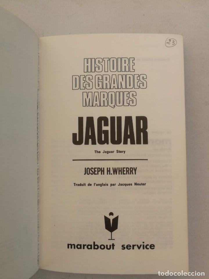 Libros de segunda mano: ANTIGUO Y BONITO LIBRO SOBRE LA MARCA JAGUAR - JOSEPH H. WHERRY - HISTOIRE DES GRANDES MARQUES - 196 - Foto 4 - 207640958