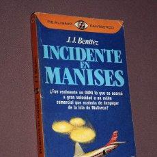 Libros de segunda mano: INCIDENTE EN MANISES. J. J. BENÍTEZ. PLAZA & JANÉS, 1982. COLECCIÓN REALISMO FANTÁSTICO, Nº 106.. Lote 207645686