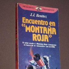 "Libros de segunda mano: ENCUENTRO EN ""MONTAÑA ROJA"". J. J. BENÍTEZ. PLAZA & JANÉS, 1983. COLECCIÓN REALISMO FANTÁSTICO, 113. Lote 207646013"