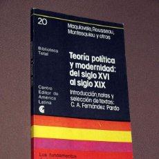 Libros de segunda mano: TEORÍA POLÍTICA Y MODERNIDAD: DEL SIGLO XVI AL SIGLO XIX. MAQUIAVELO, ROUSSEAU, MONTESQUIEU Y OTROS.. Lote 207653828