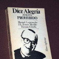 Libros de segunda mano: DÍEZ ALEGRÍA, JESUÍTA PROHIBIDO. LEGUNECHE, TORRES MURILLO Y CEBOLLA. FUNDAMENTOS LIBRO INFORME. Lote 207654458