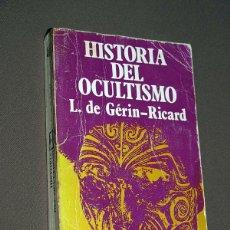 Libros de segunda mano: HISTORIA DEL OCULTISMO. L. DE GÉRIN-RICHARD. LUIS DE CARALT, 1795. UNIVERSAL CARALT, Nº 17.. Lote 207654860
