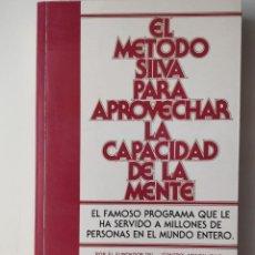 Libros de segunda mano: EL MÉTODO SILVA PARA APROVECHAR LA CAPACIDAD DE LA MENTE ** JOSE SILVA Y ROBERT B. STONE. Lote 207704171