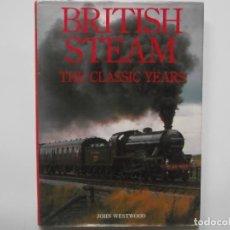 Libros de segunda mano: LIBRO DE TRENES BRITISH STEAM-THE CLASSIC YEARS-190 PAGS. Lote 207755608