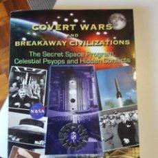 Libros de segunda mano: COVERT WARS AND BREAKAWAY CIVILIZATIONS: THE SECRET SPACE PROGRAM DE JOSEPH P. FARRELL. Lote 207790401
