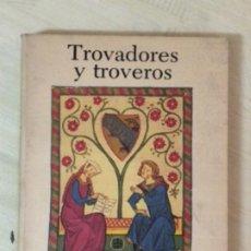 Libros de segunda mano: TROVADORES Y TROVEROS DE RENÉ NELLI. Lote 207791902
