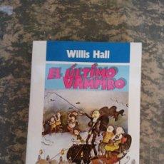 Libros de segunda mano: EL ULTIMO VAMPIRO. WILLIS HALL. EDITORIAL NOGUER.. Lote 207818643