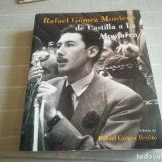 Libros de segunda mano: RAFAEL GOMEZ MONTERO DE CASTILLA A LA ALPUJARRA EDICION RAFAEL GOMEZ BENITO MIREN FOTOS. Lote 207823427
