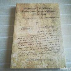 Libros de segunda mano: MONACHIL Y EL MINISTRO PEDRO JOSE PEREZ VALIENTE (1713-1789) MIREN FOTOS. Lote 207824866