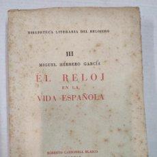 Libros de segunda mano: EL RELOJ EN LA VIDA ESPAÑOLA - HERRERO GARCÍA, MIGUEL - ED.ROBERTO CARBONELL BLASCO, 1955. Lote 207860837