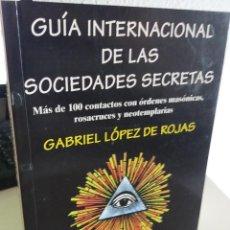 Livros em segunda mão: GUÍA INTERNACIONAL DE LAS SOCIEDADES SECRETAS - LÓPEZ DE ROJAS, GABRIEL. Lote 207874100