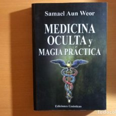 Libros de segunda mano: MEDICINA OCULTA Y MAGIA PRÁCTICA. SAMAEL AUN WEOR. EDICIONES GNÓSTICAS. OCULTISMO. Lote 207882633