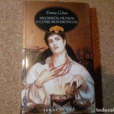 Libros de segunda mano: HECHIZOS, FILTROS Y CONJUROS EROTICOS DE EMMA COHEN. Lote 207913658