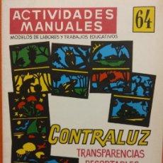 Libri di seconda mano: CONTRALUZ. TRANSPARENCIAS RECORTABLES 1. Nº 64. ACTIVIDADES MANUALES. EDITORIAL MIGUEL A SALVATELLA. Lote 207947460