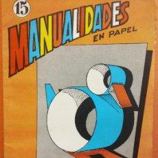 Libri di seconda mano: EL MUNDO MARAVILLOSO DEL PAPEL INICIACIONNº 15. ACTIVIDADES MANUALES. EDITORIAL MIGUEL A SALVATELLA. Lote 207948213