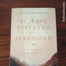 Libros de segunda mano: EL ARTE TIBETANO DE LA SERENIDAD - CHRISTOPHER HANSARD.. Lote 217969490
