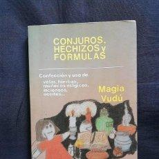 Libros de segunda mano: CONJUROS, HECHIZOS Y FÓRMULAS -MAGIA VUDÚ - RAY T. MALBROUGH. Lote 207964932