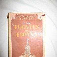 Libros de segunda mano: LAS FUENTES DE ESPAÑA , VICTORIANO JUARISTI , 1944. Lote 207971166
