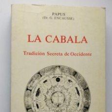 Livros em segunda mão: LA CABALA. TRADICIÓN SECRETA DE OCCIDENTE ** PAPUS (DR. G. ENCAUSSE). Lote 207974896
