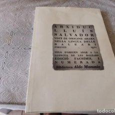 Libri di seconda mano: ARXIDUC LLUIS SALVADOR VEUS D'ORIGEN ARAB A LA LLENGUA DE LES BALEARS ED. FACSÍMIL NUMERAT. Lote 207979303