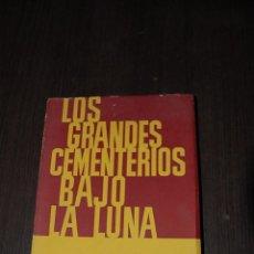 Livros em segunda mão: LOS GRANDES CEMENTERIOS BAJO LA LUNA. GEORGES BERNANOS. Lote 207989838