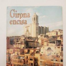 Libros de segunda mano: GIRONA ENCISA, (QUIM TORRA), UNIC EN VENTA, ED. ABADIA, 2005, ILUSTRAT. Lote 207997105
