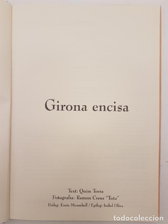 Libros de segunda mano: GIRONA ENCISA, (QUIM TORRA), UNIC EN VENTA, ED. ABADIA, 2005, ILUSTRAT - Foto 3 - 207997105
