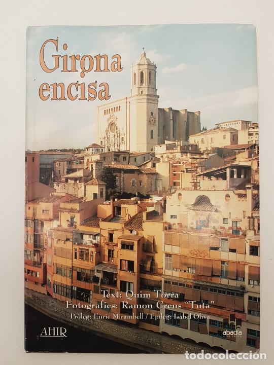 Libros de segunda mano: GIRONA ENCISA, (QUIM TORRA), UNIC EN VENTA, ED. ABADIA, 2005, ILUSTRAT - Foto 12 - 207997105